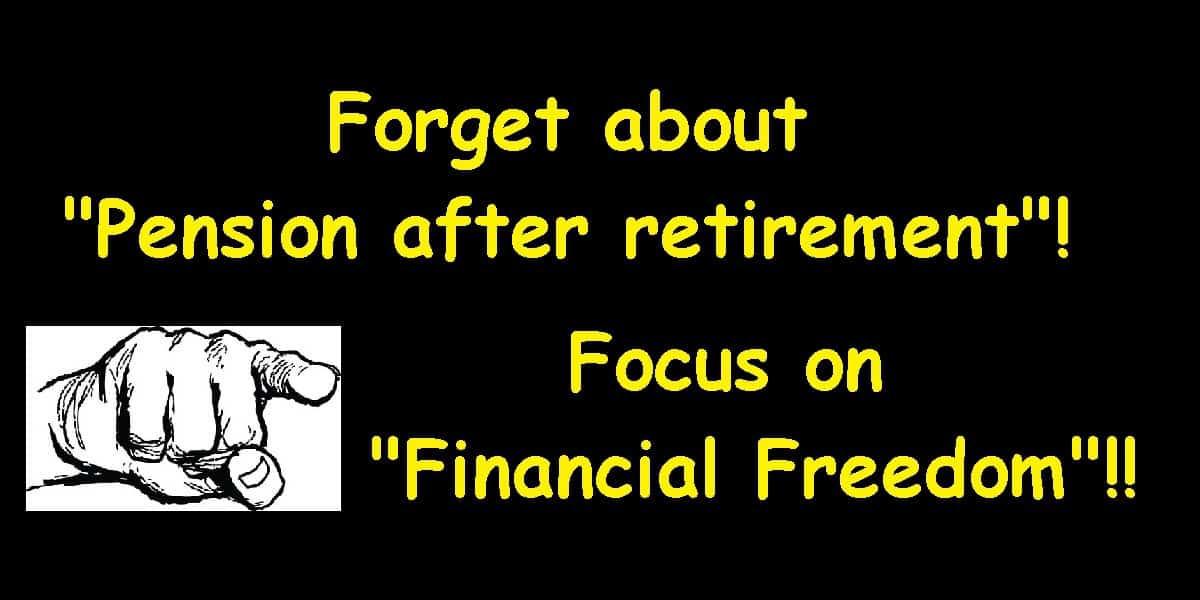 "Focus on fin freedom - Why we need to forget about ""pension after retirement"" & focus on ""financial freedom"" - Paisa Vaisa Podcast Part 1"
