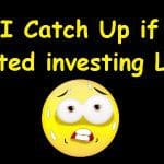 Can I Catch Up if I Started Investing Late?