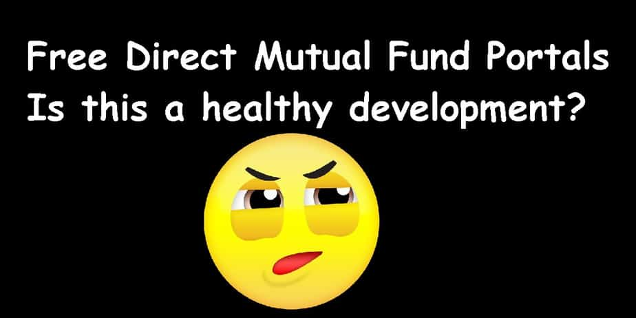 Free Direct Mutual Fund Portals: Is this a healthy development?