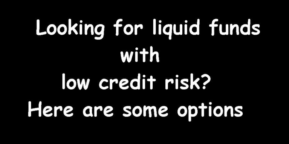 liquid funds with low credit risk