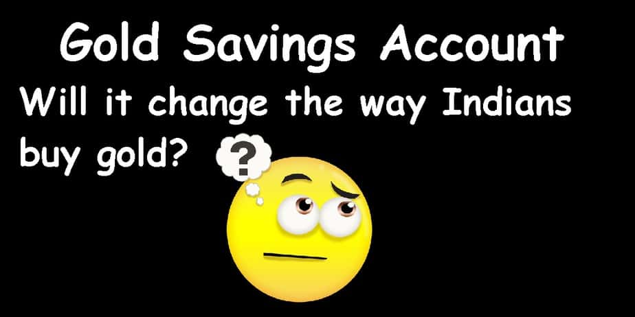 gold savings account - will it change the way Indians by gold?