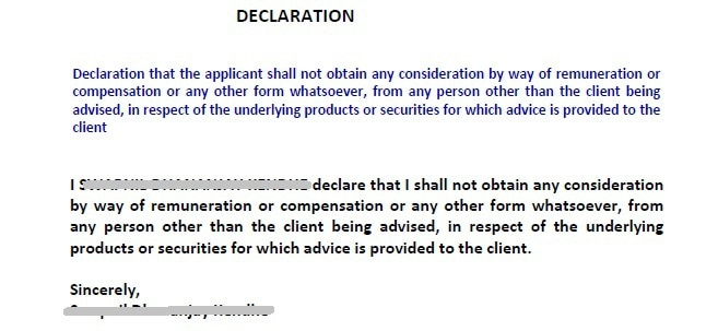 declaration that the applicant shall not obtain any consideration by way of remuneration or compensation or any other form whatsoever, from any person other than the client being advised