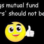 10 things mutual fund investors should not be doing!