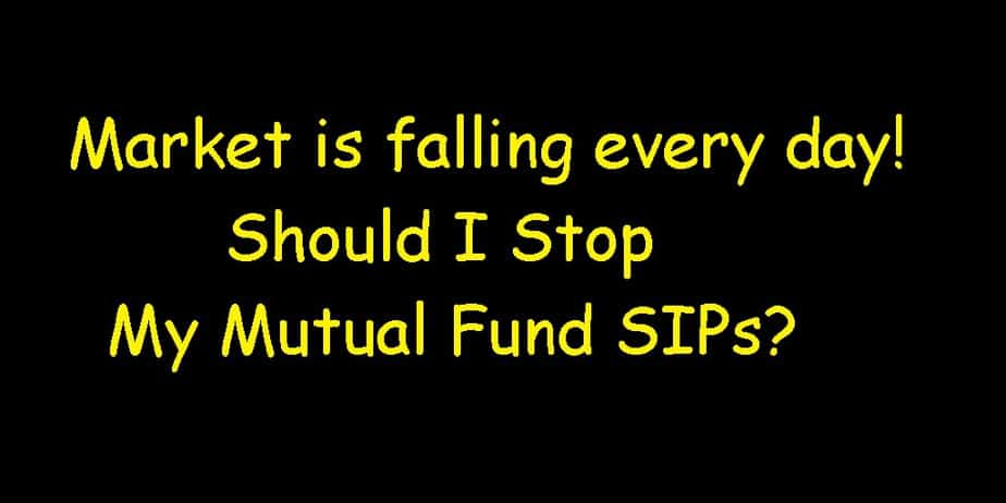Should I Stop My Mutual Fund SIPs? Market is falling every day!