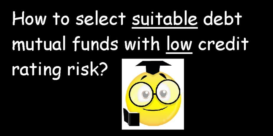 How to select suitable debt mutual funds with low credit risk