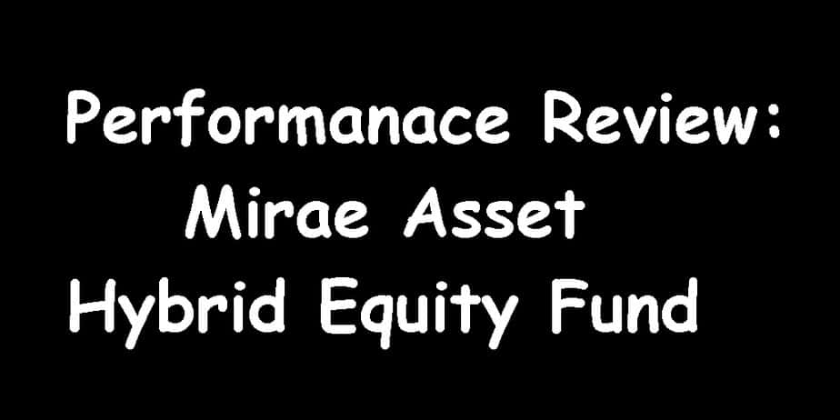 Mirae Asset Hybrid Equity Fund - Performanace Review