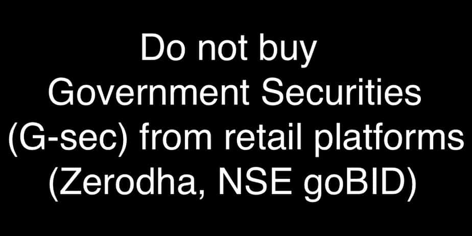 Do not buy G-Secs (Government Securities) from Zerodha, NSE goBID