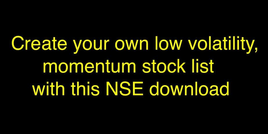 Create your own low volatility, momentum stock list with this NSE download
