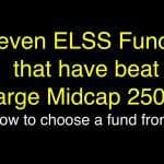 Seven ELSS Funds that have beat Nifty large Midcap 250 Index