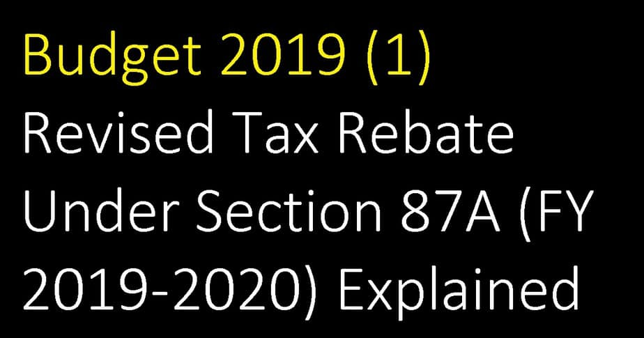 Revised Tax Rebate Under Section 87A (FY 2019-2020) Explained