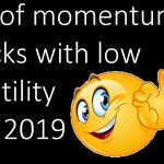 List of momentum stocks with low volatility: Feb 2019