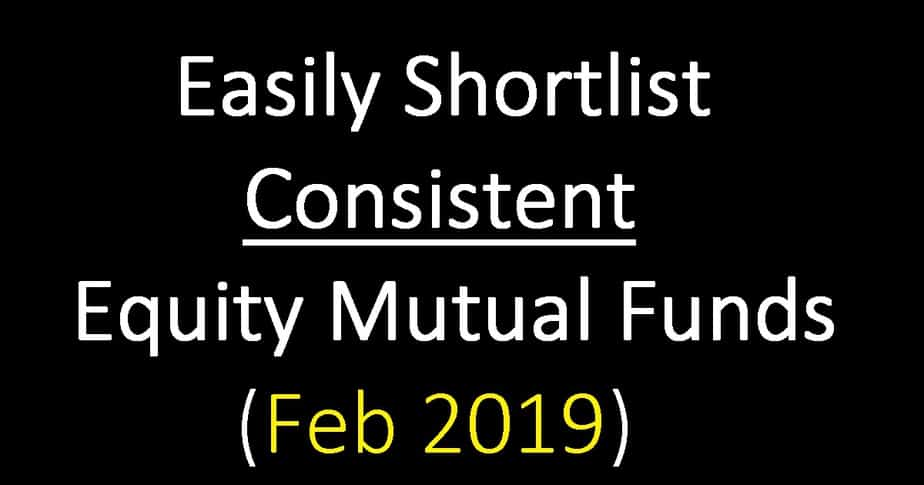 Easily Shortlist Consistent Equity Mutual Funds (Feb 2019) with this sheet