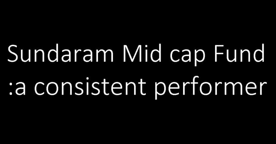 Sundaram Mid Cap Fund Review: A consistent performer