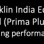 Franklin India Equity Fund (Prima Plus) Review: slipping performance?