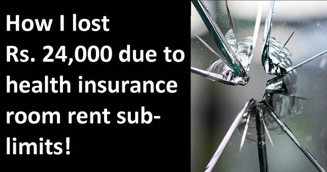 How I lost Rs. 24,000 due to health insurance room rent sub-limits!