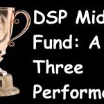 DSP Midcap Fund Review: A Top Three Performer!