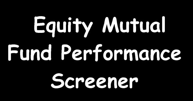 Equity Mutual Fund Performance Screener