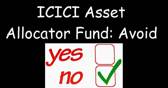 ICICI Prudential Asset Allocator Fund Here is why you should avoid this