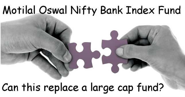 Motilal Oswal Nifty Bank Index Fund Review can this replace a large cap fund