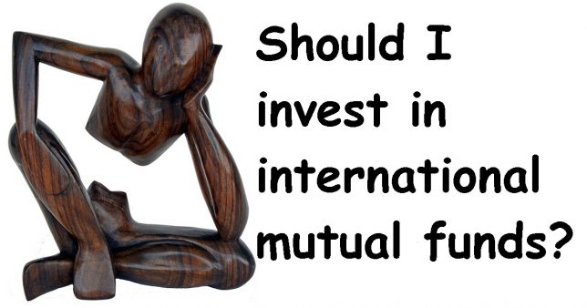 Should I invest in international mutual funds