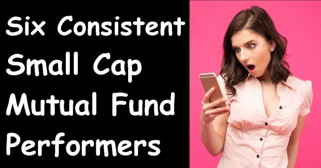 Six Best Small Cap Mutual Funds With Consistent Performance