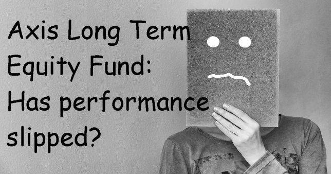 Axis Long Term Equity Fund Review Has performance slipped