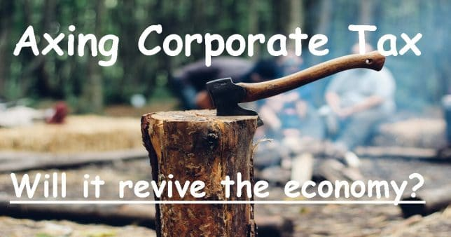 Corporate Tax Reduction Will it revive the economy