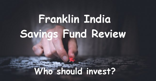 Franklin India Savings Fund Review: Who should invest