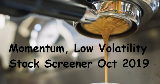 Momentum Low Volatility Screener Oct 2019
