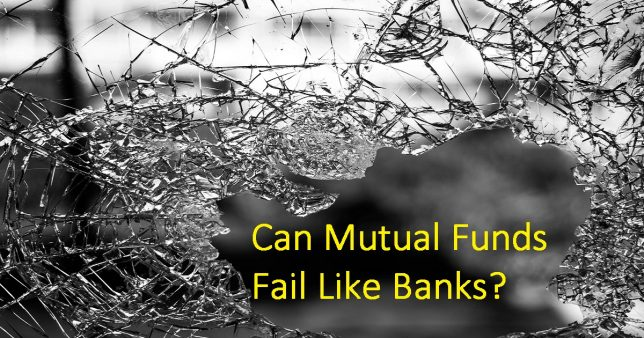 Can Mutual Funds Fail Like Banks