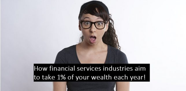 How financial services industries aim to take 1% of your wealth each year